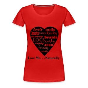LOVE ME NATURALLY - Women's Premium T-Shirt