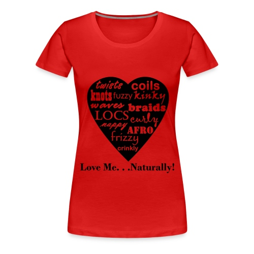 LOVE ME NATURALLY - Women's Premium T-Shirt