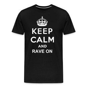 Spark Keep Calm and Rave on - Men's Premium T-Shirt