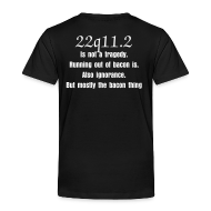Baby & Toddler Shirts ~ Toddler Premium T-Shirt ~ 22q Is Not A Tragedy