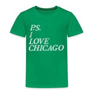 P.S. I Love Chicago - Toddler Premium T-Shirt