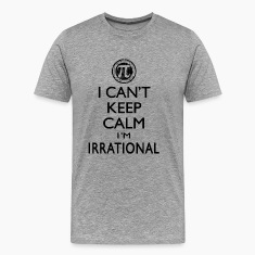 I Can't Keep Calm I'm Irrational Pi Day