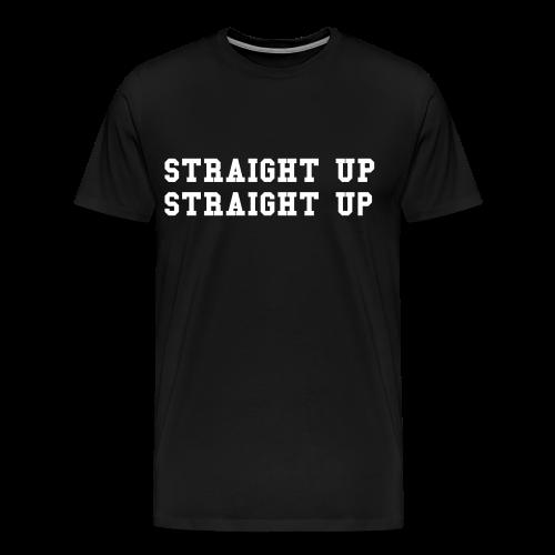 Straight Up T-Shirt - Men's Premium T-Shirt