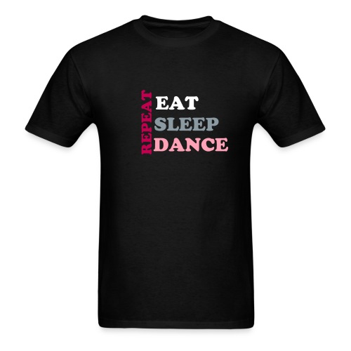 Eat, Sleep, Dance, Repeat T-Shirt - Men's T-Shirt