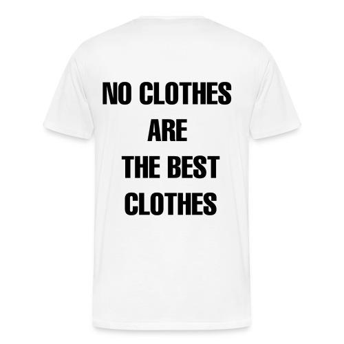 Men's T-shirt:NO CLOTHES ARE THE BEST CLOTHES - Men's Premium T-Shirt