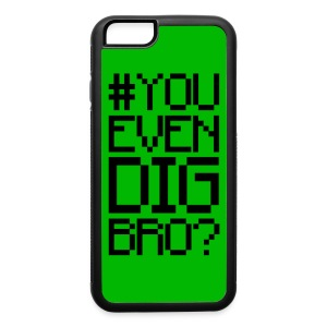 #YOUEVENDIGBRO iPhone 6 Case - iPhone 6/6s Rubber Case