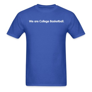 We are College Basketball - Men's T-Shirt