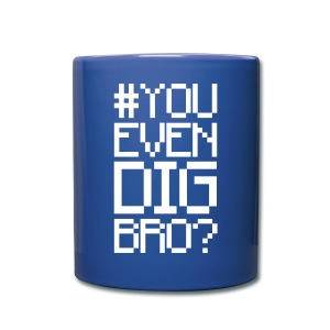 #YOUEVENDIGBRO Coffee Mug - Full Color Mug