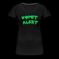 T-Shirts ~ Women's Premium T-Shirt ~ Vomit Alert Womens Shirt