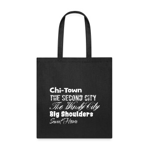 ChiTownSweetHome - Tote Bag