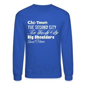 ChiTownSweetHome - Crewneck Sweatshirt