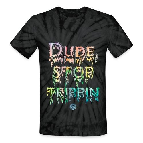 Stop Trippin Tie-Dye Tee - Unisex Tie Dye T-Shirt