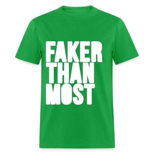 Men's Faker Than Most Tee - Men's T-Shirt