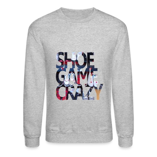Shoe Game Crazy Crewneck - Crewneck Sweatshirt