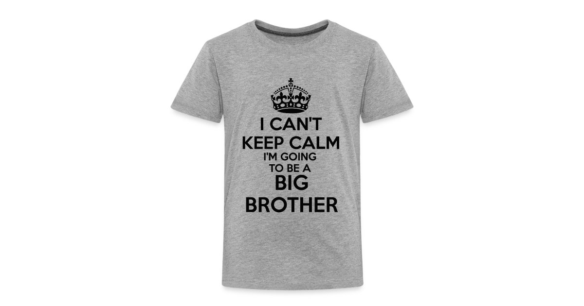 7960e45b All Things Surrogacy | I cant Keep Calm Im going to be a BIG BROTHER ...