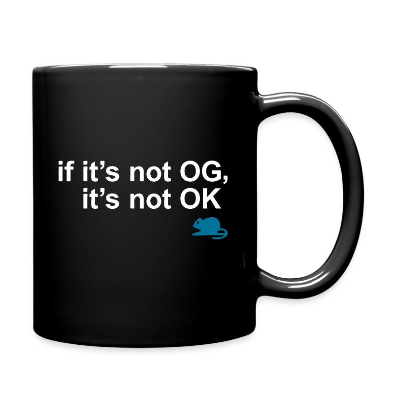 NOT OG, NOT OK (MUG) - Full Color Mug