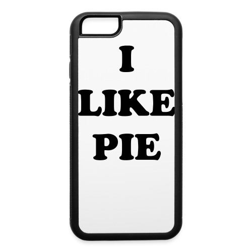 I LIKE PIE IPHONE 6 PHONE CASE - iPhone 6/6s Rubber Case
