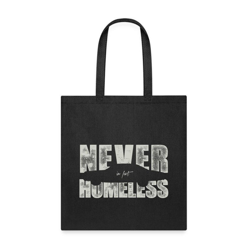 never in fact homeless - Tote Bag