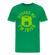 T-Shirts ~ Men's Premium T-Shirt ~ Stroke Me I'm Irish