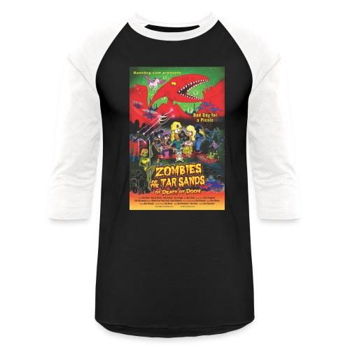 Zombies of the Tar Sands of Death of Doom Shirt - Baseball T-Shirt