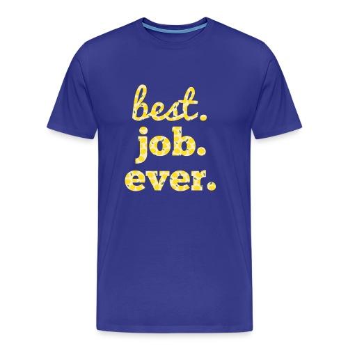Best.Job.Ever Men's Premium T-Shirt - Men's Premium T-Shirt