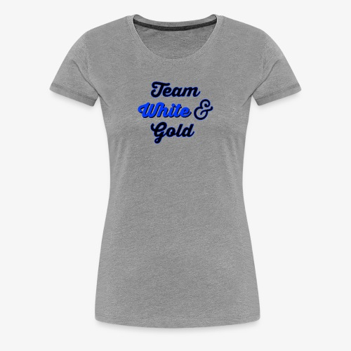 Blue & Black or White & Gold - Women's Premium T-Shirt