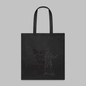 Dont Get My Irish Up - Tote Bag