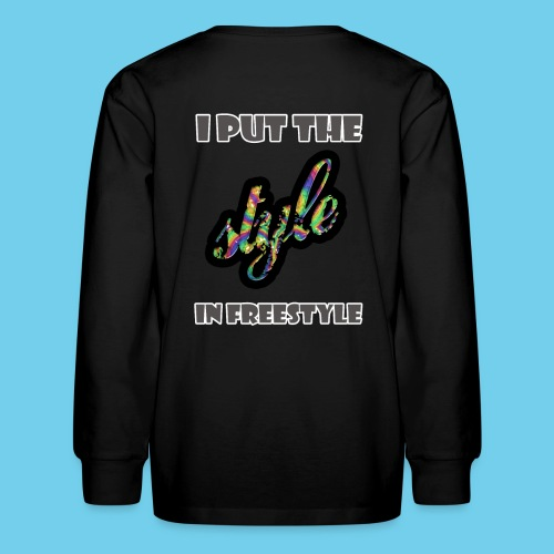 I Put the Style in Freestyle- Kid's Long Sleeve Tee - Kids' Long Sleeve T-Shirt
