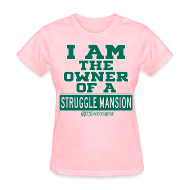 Women's T-Shirts ~ Women's T-Shirt ~ Ladies Struggle Mansion