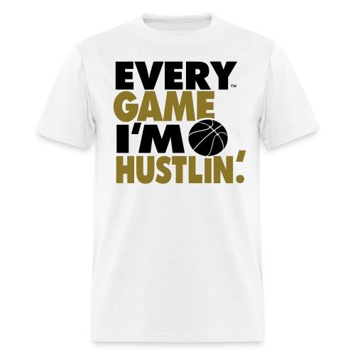 EVERY GAME I'M HUSTLIN - Men's T-Shirt