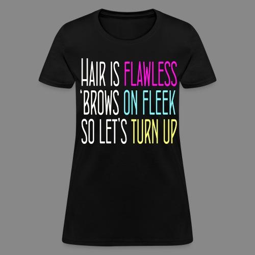Hair is Flawless - Women's T-Shirt