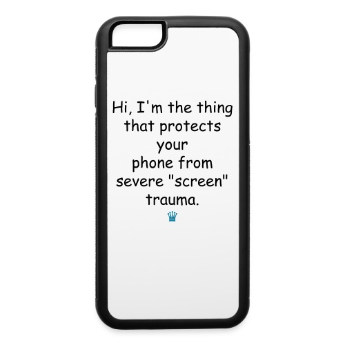 The screen trauma protector - iPhone 6/6s Rubber Case