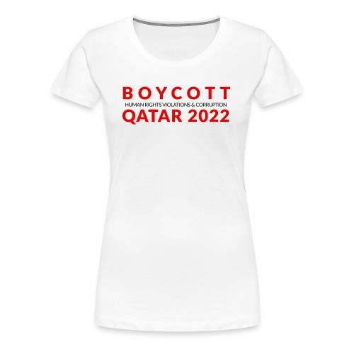 Boycott Qatar 2022 - Women's Premium T-Shirt