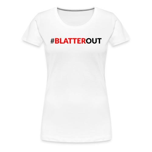 #BlatterOut - Women's Premium T-Shirt