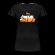 T-Shirts ~ Women's Premium T-Shirt ~ Wreckless Eating Cast Shirt 2015 (Women's)