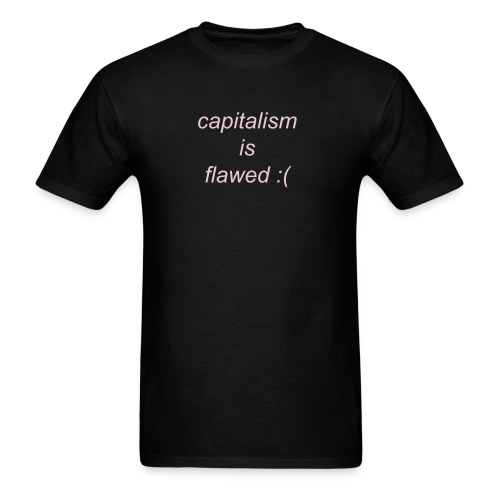 capitalism is flawed - Men's T-Shirt
