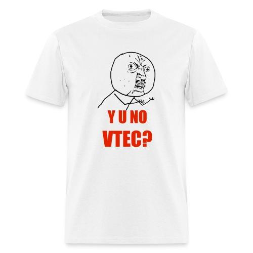 Y U NO VTEC T-Shirt - Men's T-Shirt
