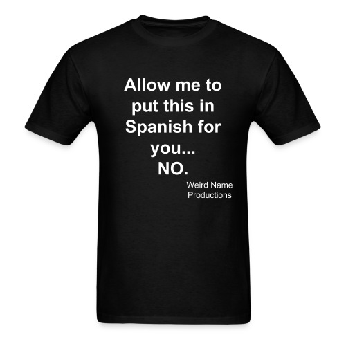 Allow Me to Put This In Spanish For You... (Mens) - Men's T-Shirt