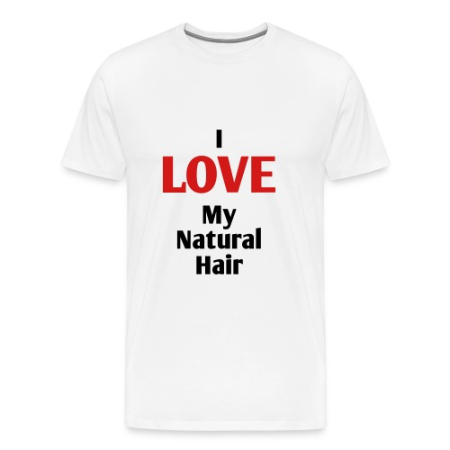 I Love My Natural Hair Men's Tshirt - Men's Premium T-Shirt