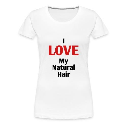 I Love My Natural Hair Tshirt - Women's Premium T-Shirt