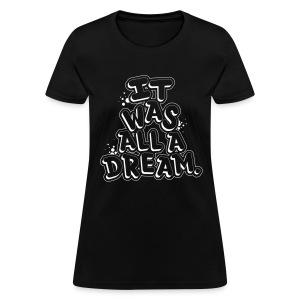 NOTORIOUS BIG IT WAS ALL A DREAM GRAFFITI TSHIRT - Women's T-Shirt