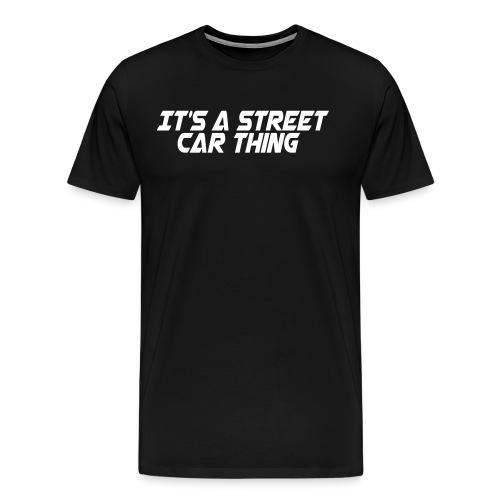 Street Car Thing - Men's Premium T-Shirt