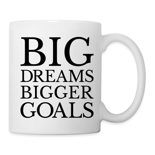 Big Dreams BIGGER Goals - Coffee/Tea Mug