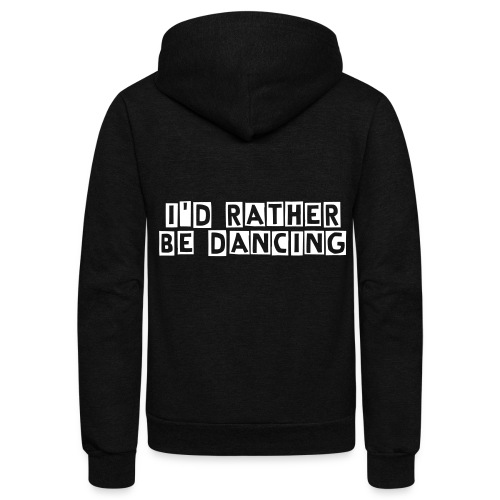 I'd Rather be Dancing - Unisex Fleece Zip Hoodie
