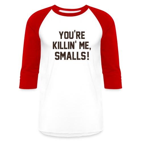 Smalls! - Baseball T-Shirt