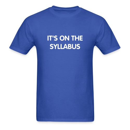 On The Syllabus - Men's T-Shirt