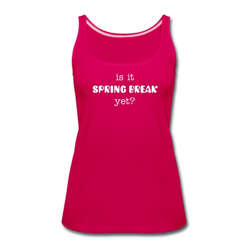 Counting Down The Days - Women's Premium Tank Top