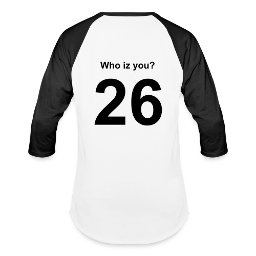 Who iz you? Shirt - Baseball T-Shirt