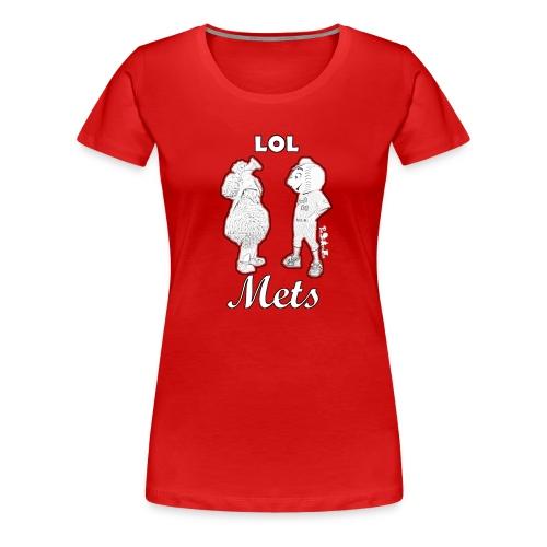 LOLMets (W) - Women's Premium T-Shirt