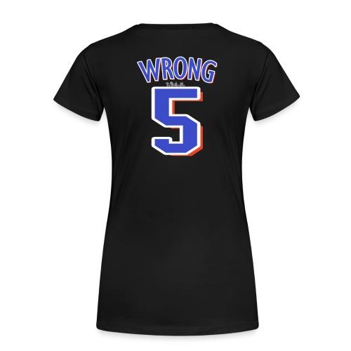 NY Mess - Wrong (W) - Women's Premium T-Shirt